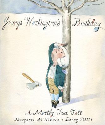 George Washington's birthday : a mostly true tale