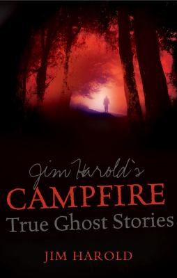 Jim Harold's campfire : true ghost stories