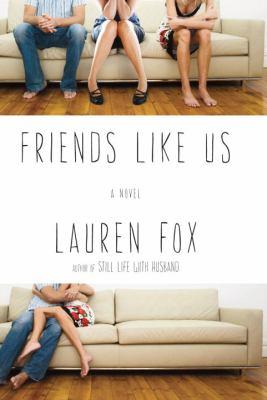 Friends like us : a novel