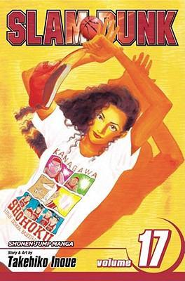 Slam dunk. 17, The last spot / story and art by Takehiko Inoue ; [English adaptation Stan! ; translation, Joe Yamazaki ; touch-up art & lettering, James Gaubatz].