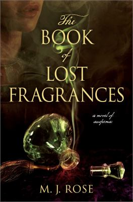 The book of lost fragrances : a novel