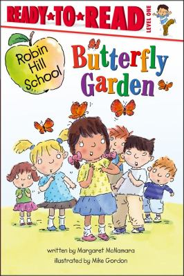 Butterfly garden / by Margaret McNamara ; illustrated by Mike Gordon.