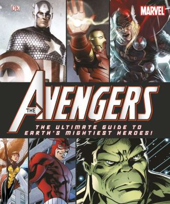 The Avengers : the ultimate guide to Earth's mightiest heroes