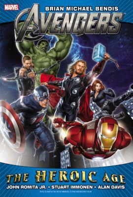 The Avengers : the Heroic age / writer, Brian Michael Bendis ; pencilers, Alan Davis, John Romita Jr., Stuart Immonen.