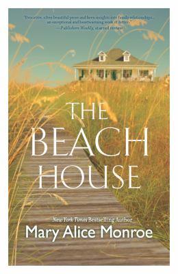 The beach house / Mary Alice Monroe.