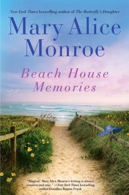 Beach house memories / Mary Alice Monroe.
