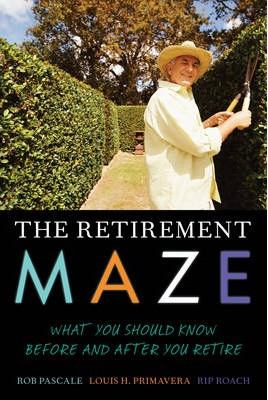 The retirement maze : what you should know before and after you retire