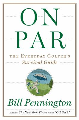 On par : the everyday golfer's survival guide