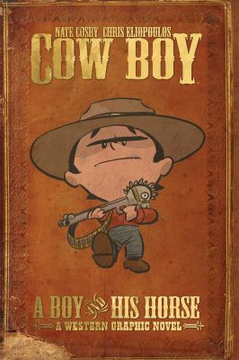 Cow Boy : a boy and his horse