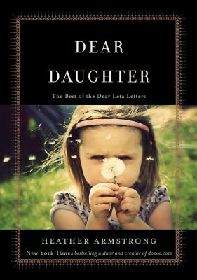 Dear daughter : the best of the dear Leta letters