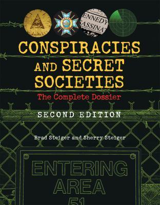 Conspiracies and secret societies : the complete dossier