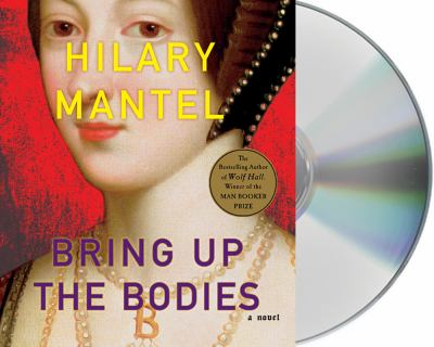 Bring up the bodies [a novel]