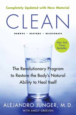 Clean : the revolutionary program to restore the body's natural ability to heal itself