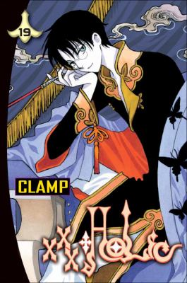 xxxHolic. 19 / CLAMP ; translated and adapted by William Flanagan ; lettered by North Market Street Graphics.