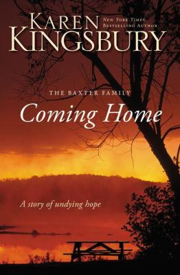 Coming home : the Baxter family : a story of undying hope