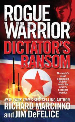 Rogue warrior : Dictator's ransom