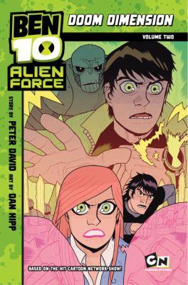Ben 10, alien force. Doom dimension. 2 / story by Peter David ; art by Dan Hipp.