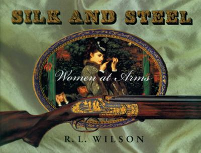 Silk and steel : women at arms