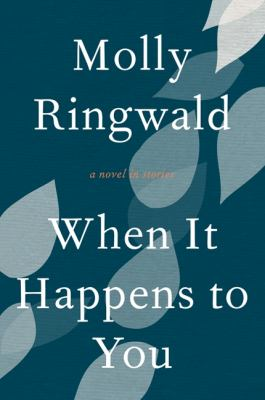 When it happens to you : a novel in stories