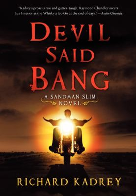 Devil said bang / Richard Kadrey.