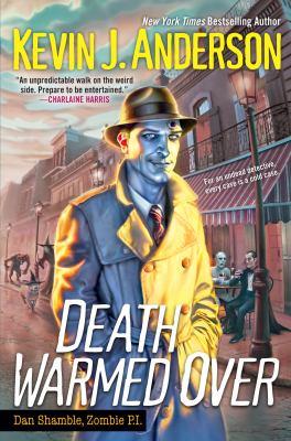 Death warmed over : Dan Shamble, zombie P.I.