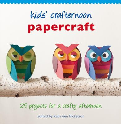 Papercraft : 25 projects for a crafty afternoon