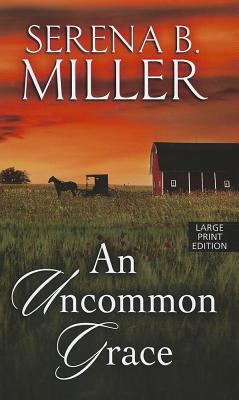 An uncommon grace / Serena B. Miller.