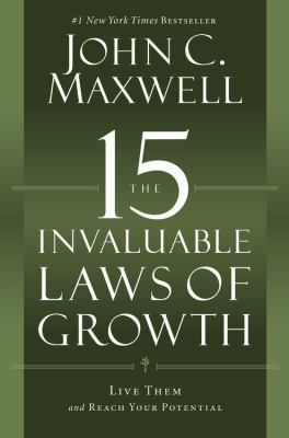 The 15 invaluable laws of growth : live them and reach your potential