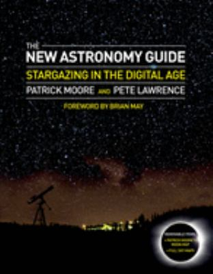 The new astronomy guide : star gazing in the digital age