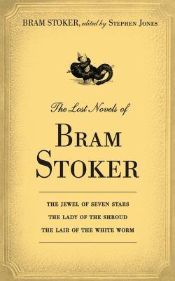 The lost novels of Bram Stoker : a Herman Graf novel