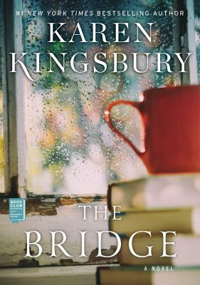The bridge : a novel
