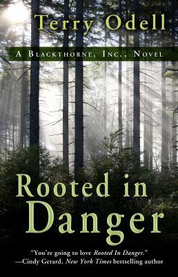 Rooted in danger : a Blackthorne, Inc. novel