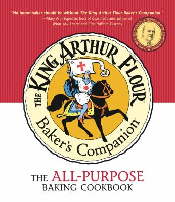 The King Arthur flour baker's companion : the all-purpose baking cookbook.