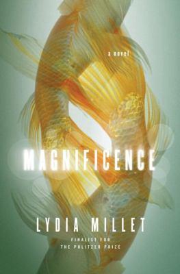 Magnificence : a novel