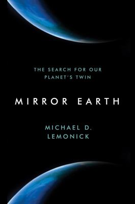 Mirror Earth : the search for our planet's twin