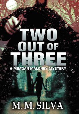 Two out of three : a Meagan Maloney mystery