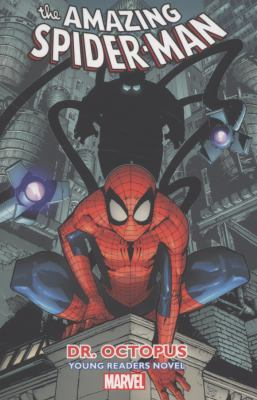 The Amazing Spider-Man. [Vol. 3], Dr. Octopus : [young reader's novel]