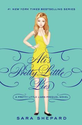 Ali's pretty little lies : a Pretty little liars prequel novel