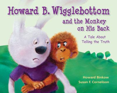 Howard B. Wigglebottom and the monkey on his back : a tale about telling the truth