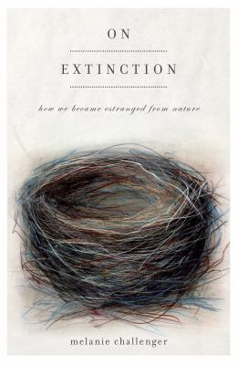 On extinction : how we became estranged from nature
