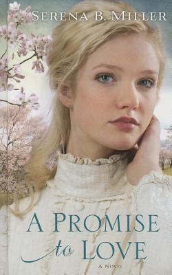 A promise to love / Serena B. Miller.