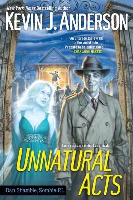 Unnatural acts : Dan Shamble, zombie P.I.
