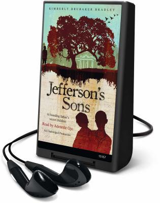 Jefferson's sons [electronic resource] : a founding father's secret children / Kimberly Brubaker Bradley.
