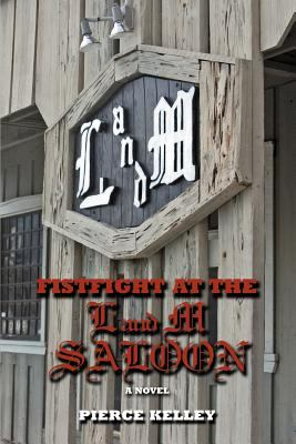 Fistfight at the L&M Saloon : a novel