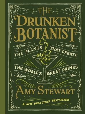 The drunken botanist : the plants that create the world's great drinks