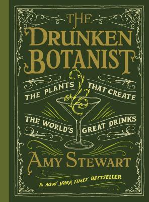 The drunken botanist : the plants that create the world's great drinks
