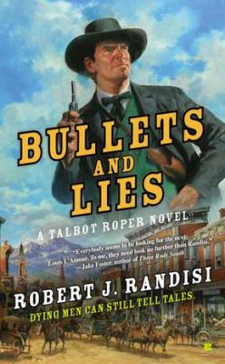 Bullets and lies : a Talbot Roper novel