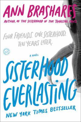 Sisterhood everlasting : a novel