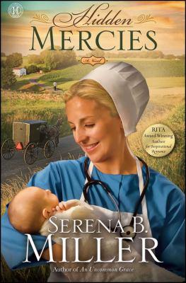 Hidden mercies : a novel / Serena B. Miller.