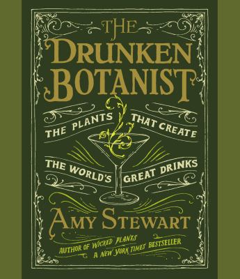The drunken botanist the plants that create the world's great drinks